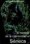 """El sentido de la interioridad en Séneca: contribución al estudio del concepto de """"Modernidad"""""""