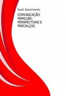 COMUNICAÇÃO FAMILIAR: PERSPECTIVAS E PERCALÇOS.