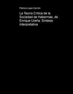 La Teoría Crítica de la Sociedad de Habermas, de Enrique Ureña. Síntesis interpretativa