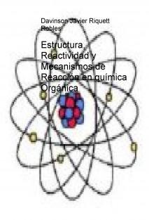 Estructura, Reactividad y Mecanismos de Reacción en química Orgánica