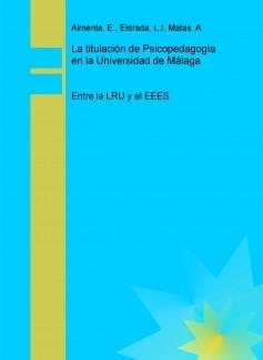 La titulación de Psicopedagogía en la Universidad de Málaga: Entre la LRU y el EEES