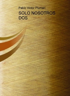 SOLO NOSOTROS DOS