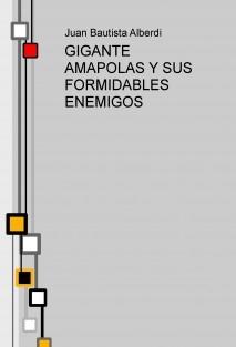 GIGANTE AMAPOLAS Y SUS FORMIDABLES ENEMIGOS