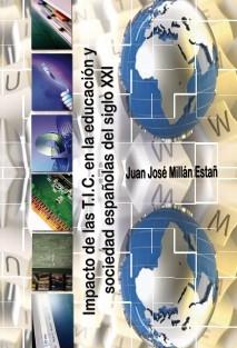 Impacto de las T.I.C. en la educación y sociedad españolas del SigloXXI