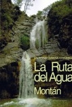 """MONTÁN """"LA RUTA DEL AGUA"""",  HIDROGRAFIA Y TRADICIONES POPULARES"""