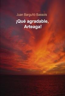 ¡Qué agradable, Arteaga!