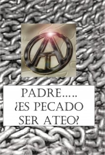 """PADRE.....SOY ATEO"