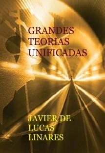 GRANDES TEORIAS UNIFICADAS