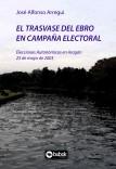 El trasvase del Ebro en campaña electoral.