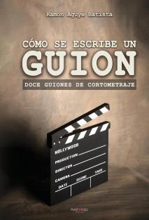 Aprendiendo a escribir un guión. 12 guiones de cortometraje