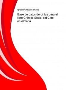 Base de datos de cintas para el libro Crónica Social del Cine en Almeria