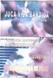 "ROMANCE INÉDITO: ""JUCA VIDA BANDIDA"""
