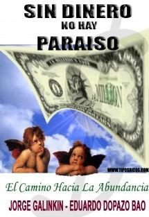 SIN DINERO NO HAY PARAISO. EL CAMINO HACIA LA ABUNDANCIA