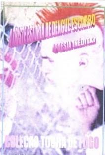 """LIVRO DE POESIA: """"A TRISTE ESTÓRIA DE DENGUE-ESCARRO"""""""