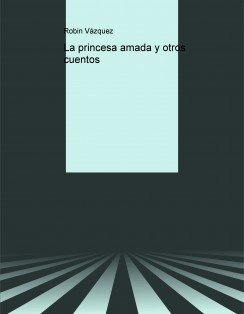 La princesa amada y otros cuentos