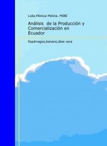 Analisís  de la Producción y  Comercialización de: Esparragos, Banano y Aloe