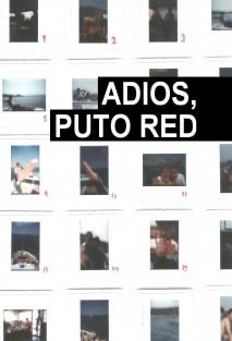 ADIÓS, PUTO RED