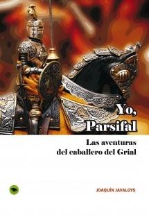 YO, PARSIFAL. Las aventuras del caballero del Grial.