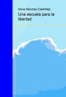 Una escuela para la libertad