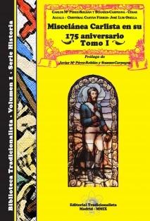 Miscelánea Carlista en su 175 aniversario. Tomo I