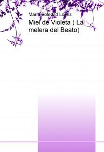 Miel de Violeta                ( La melera del Beato)