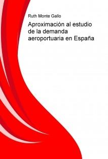 Aproximación al estudio de la demanda aeroportuaria en España