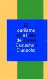EL CARLISMO EN EL ARTE  JOSEP CUSACHS Y CUSACHS