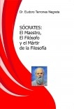Sócrates: El Maestro, El Filósofo y el Mártir de la Filosofía