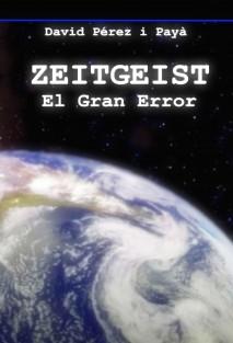Zeitgeist - El Gran Error