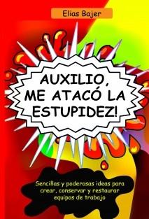 AUXILIO, ME ATACÓ LA ESTUPIDEZ!