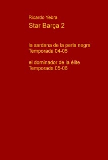 Star Barça 2: Temporadas 04-05 y 05-06