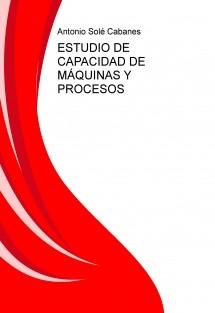 ESTUDIO DE CAPACIDAD DE MÁQUINAS Y PROCESOS