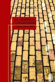 EL CRIMEN DE LOS GALINDOS (Cine para leer)