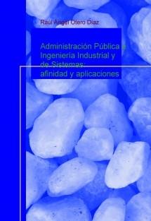 Administración Pública e Ingeniería Industrial y de Sistemas: afinidad y aplicaciones