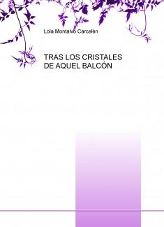 TRAS LOS CRISTALES DE AQUEL BALCÓN