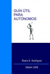 GUÍA ÚTIL PARA AUTÓNOMOS Edición 2008