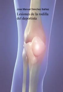 LESIONES DE LA  RODILLA EN EL DEPORTISTA.Nuevas tendencias de rehabilitación