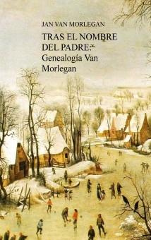 TRAS EL NOMBRE DEL PADRE: GENEALOGÍA VAN MORLEGAN