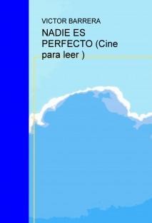NADIE ES PERFECTO (Cine para leer )