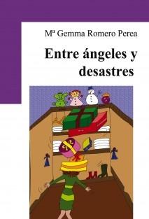 ENTRE ANGELES Y DESASTRES