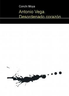 Antonio Vega. Desordenado corazón