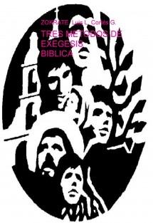 TRES METODOS DE EXEGESIS BIBLICA