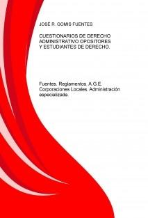 CUESTIONARIOS DE DERECHO ADMINISTRATIVO PARA OPOSITORES Y ESTUDIANTES DE DERECHO. Fuentes. Reglamentos. Corporaciones Locales.