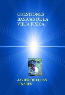 CUESTIONES BASICAS DE LA VIEJA FISICA