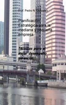 Planificación estratégica para la mediana y pequeña empresa
