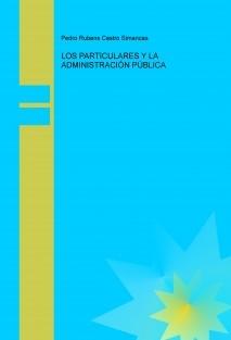 LOS PARTICULARES Y LA ADMINISTRACIÓN PÚBLICA