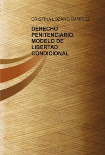 DERECHO PENITENCIARIO. MODELO DE LIBERTAD CONDICIONAL
