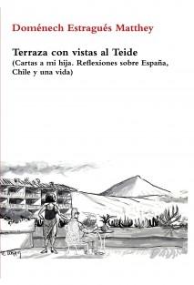 Terraza con vistas al Teide (Cartas a mi hija. Reflexiones sobre España, Chile y una vida)