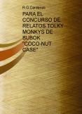 """PARA EL CONCURSO DE RELATOS TOLKY MONKYS DE BUBOK .  """"COCO-NUT CASE"""""""