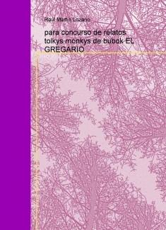 para concurso de relatos  tolkys monkys de bubok EL GREGARIO